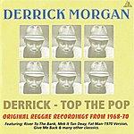 Derrick Morgan Derrick - Top The Pop