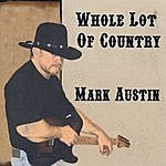 Mark Austin Whole Lot Of Country