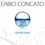 Fabio Concato Tutto Qua (Singolo)