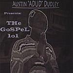 Austin Dudley The Gospel 101