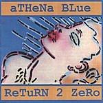 aTHena Blue Return 2 Zero