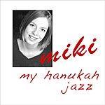 Miki My Hanukah Jazz