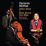Carmen McRae After Glow & Mad About The Man Feat. Ray Bryant (Bonus Track Version)
