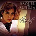 Raquel Aurilia Finding My Way