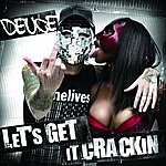 Deuce Let's Get It Crackin'