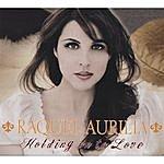 Raquel Aurilia Holding On To Love
