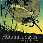 The Autumn Leaves Long Lost Friend