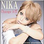 Nika Change It!!