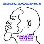 Eric Dolphy The Booker Little Sessions