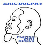 Eric Dolphy Playing With Mingus