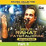 Rahat Fateh Ali Khan Best Of Rahat Fateh Ali Khan (Sad Qawwalies) Pt. 3