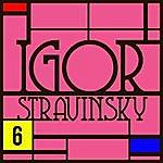 Igor Stravinsky Concerto Pour Deux Piano / Trois Mouvements De Petrouchka / Fugue En Do Mineur Pour Deux Piano : Anthologie Igor Stravinsky Vol. 6