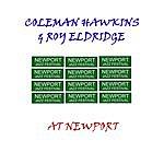 Roy Eldridge Coleman Hawkins & Roy Eldridge At Newport