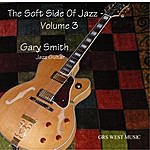 Gary Smith The Soft Side Of Jazz - Volume 3