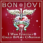Bon Jovi I Wish Everyday Could Be Like Christmas
