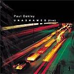 Paul Oakley Unashamed