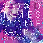 Rasmus Faber Good Times Come Back Part 3