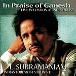 Dr. L. Subramaniam In Praise Of Ganesh