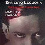 Lecuona Cuban Boys Dame Tus Rosas