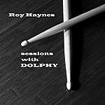 Roy Haynes Sessions With Dolphy
