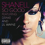 Shanell So Good (Explicit Version)