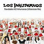 Los Inhumanos Navidades No Inhumanas (Villancicos Mix) - Single