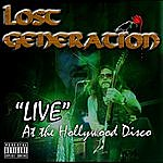 Lost Generation Live At The Hollywood Disco