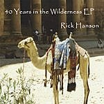 Rick Hanson 40 Years In The Wilderness Ep