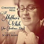 Christiane Noll A Mothers Wish (For Christmas Day) [Feat.Scott Alan]