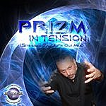 Prizm In Tension (Stressed The Fu*k Out Mix)
