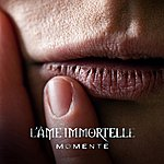 L'âme Immortelle Momente