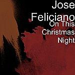 José Feliciano On This Christmas Night - Single