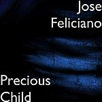 José Feliciano Precious Child - Single