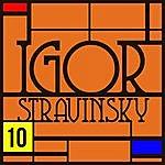 Igor Stravinsky Oedipus Rex : Anthologie Igor Stravinsky Vol. 10