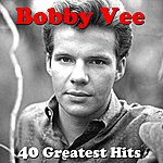 Bobby Vee 40 Greatest Hits (Original Masters)