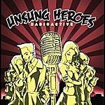 Unsung Heroes Radioactive