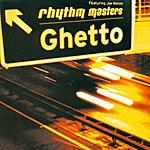 Rhythm Masters Ghetto (Featuring Joe Watson)