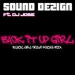 Sound De-zign Back It Up Girl (Featuring Dj Jose)