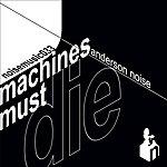 Anderson Noise Machines Must Die