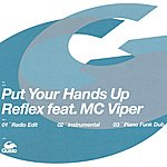 Re-Flex Put Your Hands Up (Featuring MC Viper)