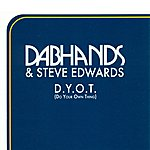 Dab Hands D.Y.O.T. (Do Your Own Thing) (Featuring Steve Edwards)