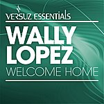 Wally Lopez Welcome Home