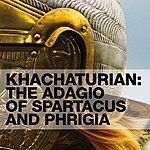 I Musici Khachaturian: The Adagio Of Spartacus And Phrigia