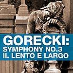 Kazimierz Kord Gorecki: Symphony No.3 - Lento E Largo