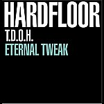 Hardfloor T.D.O.H / Eternal Tweak
