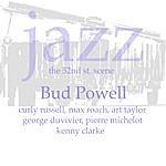 Bud Powell Jazz 52nd St Scene Bud Powell