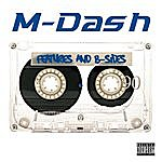 M-Dash Features & B-Sides