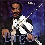 Billy Bang Bang On