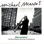 Michael Marcus Reachin'