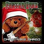 Pastor Brad Christmas Shred